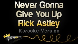 Rick Astley - Never Gonna Give You Up (Karaoke Version)