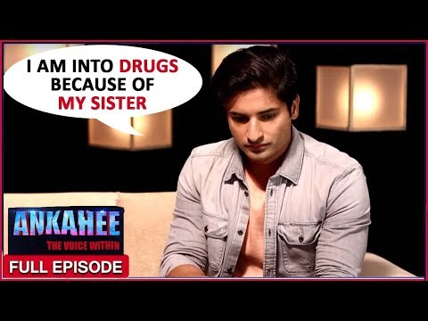 I Am Into Drugs Because Of My Sister | Ankahee The Voice Within | Ep #21