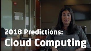 2018 Predictions: Cloud Computing