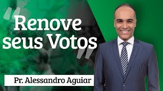Pr. Alessandro Aguiar - Renove Seus Votos