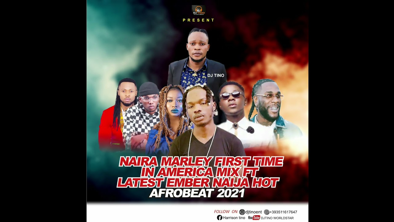 #NAIRA_MARLEY_FIRST_TIME_IN_AMERICA/#HOT__DANCE_MIX_EMBER_EDITION_VOL2_HOSTED_BY_#DJTINO_WORLDSTAR.