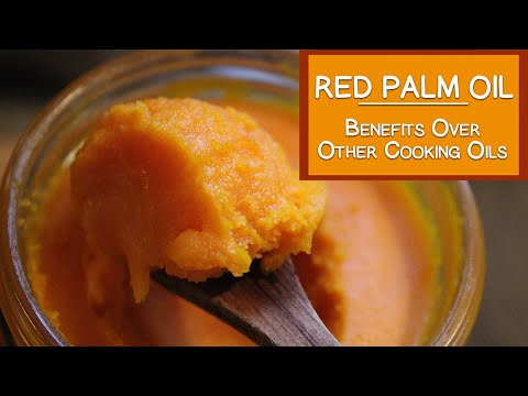 Red Palm Oil Benefits Over Other Cooking Oils