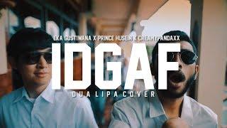 IDGAF - Dua Lipa (Eka Gustiwana x Prince Husein Cover)
