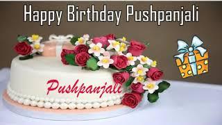 Happy Birthday Pushpanjali Image Wishes✔