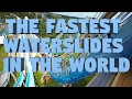 Fastest Waterslides In The World