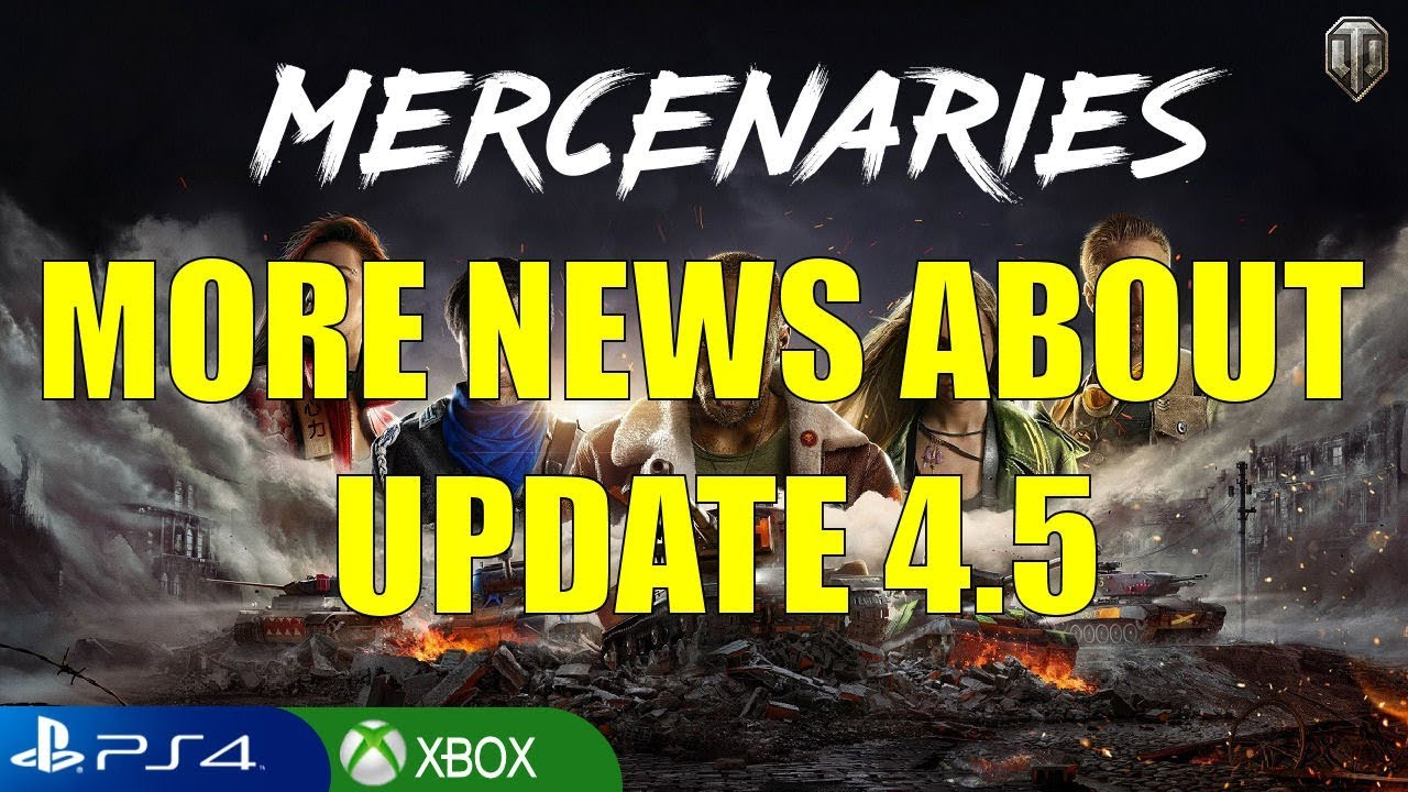 More news about Mercenaries Update 4 5 - World of Tanks Console