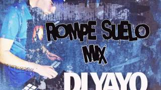 Rompe Suelo Mix (Subida) - Remix DJ YAYO