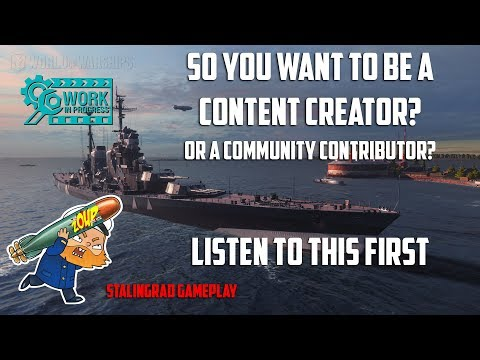 World of Warships - So you want to be a content creator or community contributor?