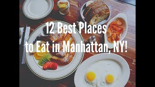 12 Best Places to Eat in Manhattan, New York City!