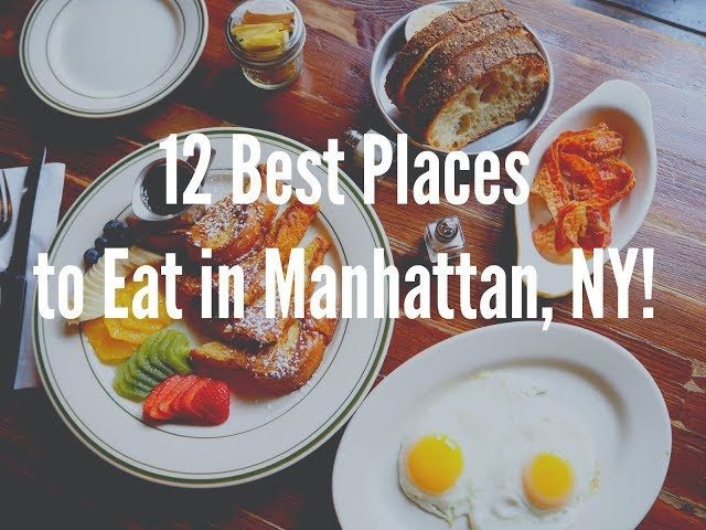 12 Best Places To Eat In Manhattan New York City Youtube