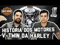 HISTÓRIA DOS MOTORES V-TWIN DA HARLEY - MOTORAMA #22