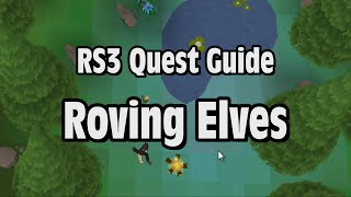 RS3: Roving Elves Quest Guide - RuneScape