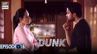 Dunk Episode 18 | 21st April 2021 [Subtitle Eng] | ARY Digital Drama
