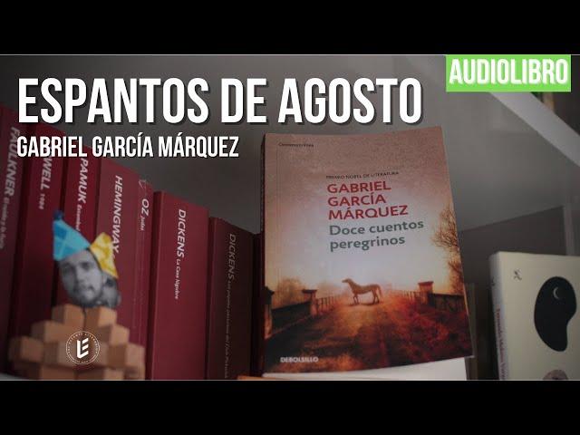 Espantos de agosto - Gabriel García Márquez [AUDIOLIBRO]
