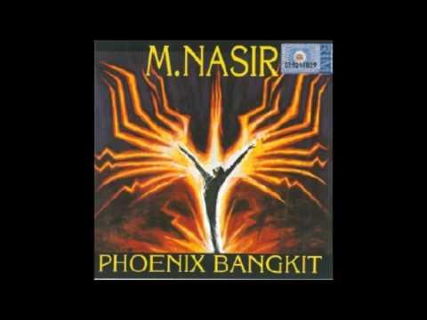 M Nasir - Phoenix Bangkit Dari Abu