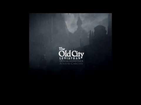 Old City Leviathan soundtrack by Atrium Carceri 2015