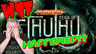 WTF HAPPENED!? 001 - Pandemic: Reign of Cthulhu by Z-Man Games