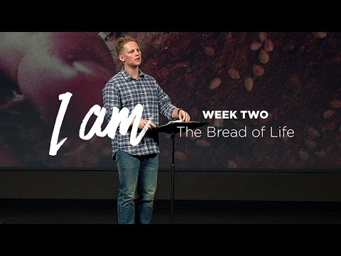 I Am (Part 2) - The Bread of Life