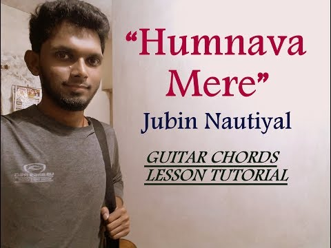Humnava Mere - Jubin Nautiyal | Guitar Chords Lesson Tutorial | Cover | With & Without Capo