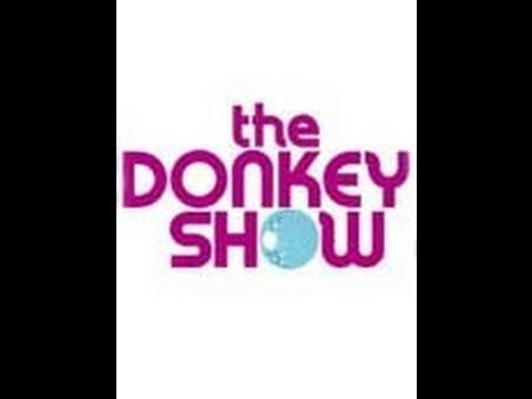 the Donkey Show I Love the Night Life- Off-Broadway
