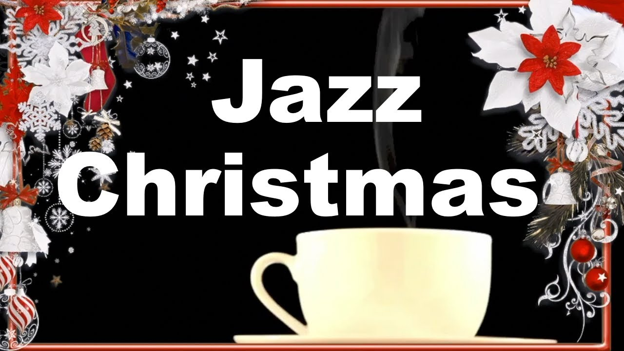 Christmas Jazz With Christmas Jazz Songs Best Of Christmas Jazz Music With Christmas Jazz Playlist