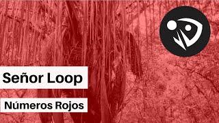Señor Loop - Números Rojos (Audio Oficial)