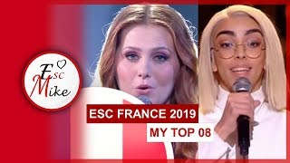 Eurovision France 2019 [Destination Eurovision Final] - MY Top 8 [With RATING]