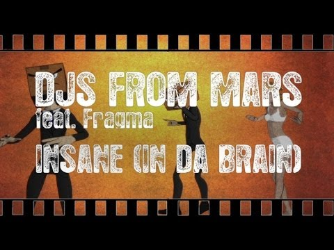 Клип Djs From Mars - Insane (In Da Brain) (Original Club Mix)