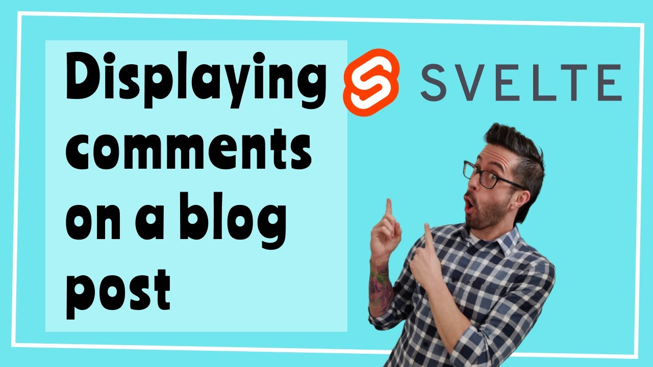 Displaying comments on a blog post in Svelte and SvelteKit