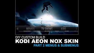DIY Custom Build Part 2 Menus & Submenus Aeon Nox Kodi