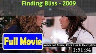 Finding Bliss (2009) Full*Movie