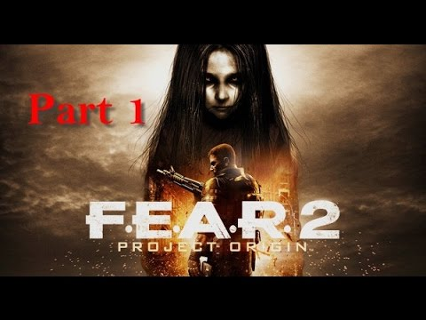 F.E.A.R. 2: Project Origin Part 1-STOP BEING SCARY!!!-Crushing Games |