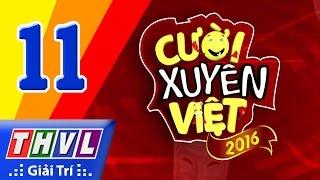 THVL | Cười xuyên Việt 2016 - Tập 11: Vòng song đấu