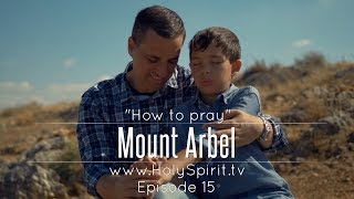 """""""How to Pray"""" - MOUNT ARBEL - Episode 15 -  The Promise TV SERIES"""