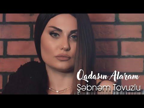 Şebnem Tovuzlu - Qadasın Alaram (Official Video)