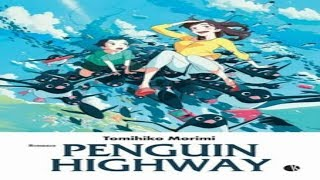 Penguin Highway || Le Apparenze Ingannano!!!