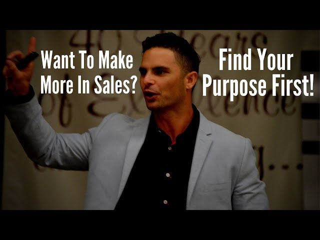 How Do I Find My Purpose and Make More Money in Sales?