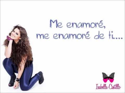 Isabella Castillo - Me Enamoré (Completa) - Letra.