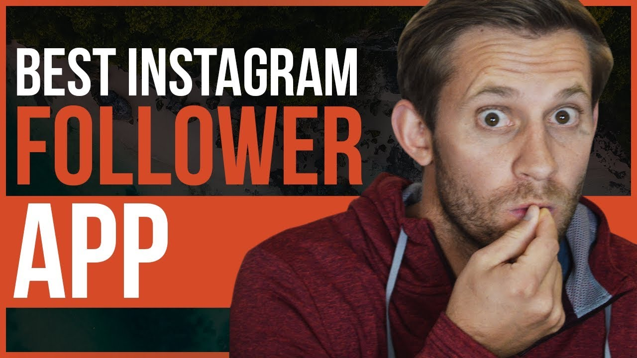 Best Instagram Followers App - Everything You Need To Know