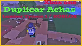 Cómo duplicate Think Lumber Tycoon 2 Roblox Xbox One