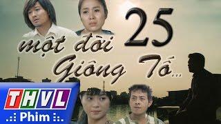 THVL | Một đời giông tố - Tập 25