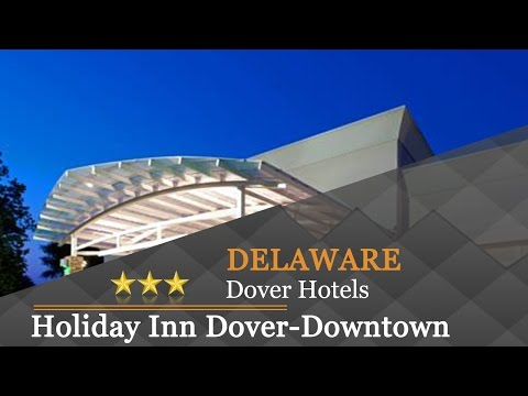 Holiday Inn Dover-Downtown - Dover Hotels, Delaware