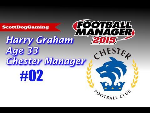 """Football Manager 2015 Career Mode """"New Chester Boss"""" Ep 2 Harry Graham ScottDogGaming HD"""