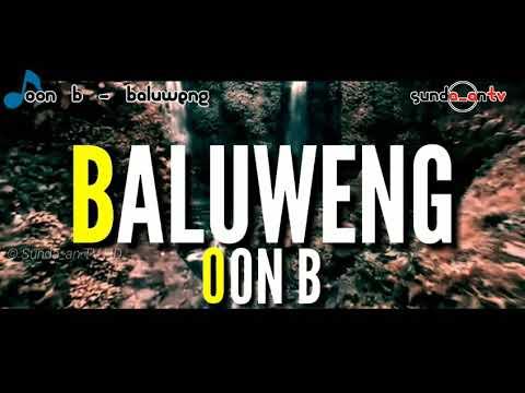 [ LIRIK ] OON B - BALUWENG