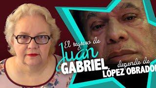 EL REGRESO DE JUAN GABRIEL DEPENDE DE LÓPEZ OBRADOR!