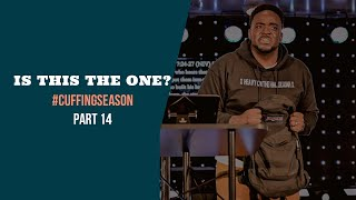 Is This The One?| Cuffing Season | (Part 14 ) | Jerry Flowers