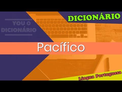 Pacífico - You Dicionário - Dicionário da Língua Portuguesa