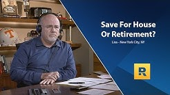 Save For House Or Retirement?