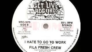 Fila Fresh Crew - I Hate To Go To Work (Instrumental)