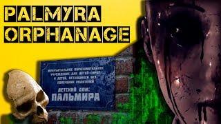 Palmyra Orphanage   Ужасы заброшенного приюта   Новый отечественный хоррор